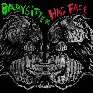 Babysitter Hag Face Split e.p.