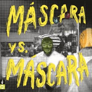 Máscaras- Máscara Vs. Máscara Vinyl LP